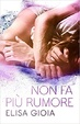 Cover of Non fa più rumore