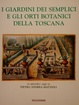 Cover of I giardini dei semplici e gli orti botanici della Toscana
