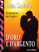 Cover of D'oro e d'argento