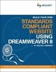 Cover of Build Your Own Standards Compliant Website Using Dreamweaver 8