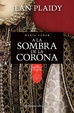 Cover of A la sombra de la corona