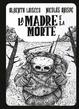 Cover of La madre e la morte / La perdita