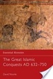 Cover of The Great Islamic Conquests AD 632-750