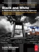 Cover of Black and White in Photoshop CS3 and Photoshop Lightroom