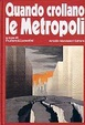 Cover of quando crollano le metropoli