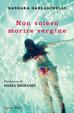 Cover of Non volevo morire vergine
