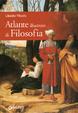 Cover of Atlante illustrato di filosofia