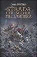 Cover of La Strada che scende nell'Ombra
