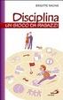 Cover of Disciplina. Un gioco da ragazzi