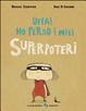 Cover of Uffa! Ho perso i miei superpoteri