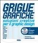 Cover of Griglie grafiche. Soluzioni creative per il design. Con CD-ROM