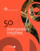 Cover of 50 instruments insolites