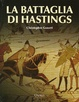 Cover of La battaglia di Hastings