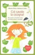 Cover of Col cavolo la cicogna! Raccontare ai bambini tutta la verità su amore e sessualità
