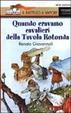 Cover of Quando eravamo cavalieri della Tavola Rotonda