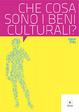 Cover of Che cosa sono i beni culturali?