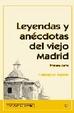 Cover of Leyendas y anécdotas del viejo Madrid