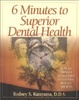 Cover of 6 Minutes to Superior Dental Health