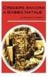 Cover of Credere Ancora a Babbo Natale