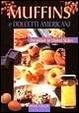 Cover of Muffins e dolcetti americani