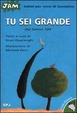 Cover of Tu sei grande