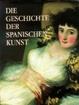 Cover of Die Geschichte der spanischen Kunst