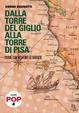 Cover of Dalla torre del Giglio alla torre di Pisa