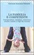 Cover of La famiglia è competente. Consapevolezza, autostima, autonomia: crescere insieme ai figli che crescono