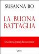 Cover of La buona battaglia. Una storia (vera) da raccontare