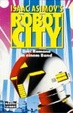 Cover of Isaac Asimov's Robot City. Drei Romane in einem Band.