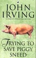 Cover of Trying to Save Piggy Sneed