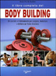 Cover of Il libro completo del body building. Gli esercizi e l'allenamento per scolpire, modellare e definire un fisico d'acciaio