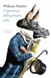 Cover of L'ignoranza delle persone colte