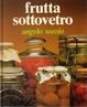 Cover of Frutta sottovetro