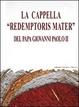 Cover of La cappella «Redemptoris mater» del papa Giovanni Paolo II