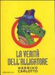 Cover of La verità dell'alligatore