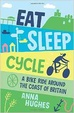 Cover of Eat, Sleep, Cycle