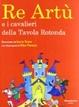 Cover of Re Artù e i cavalieri della Tavola rotonda