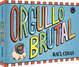 Cover of Orgullo brutal