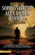 Cover of Sopravvissuto alla bomba atomica