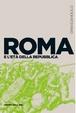 Cover of Roma e l'età della Repubblica