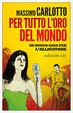 Cover of Per tutto l'oro del mondo