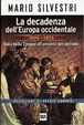 Cover of La decadenza dell'Europa occidentale