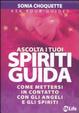 Cover of Ascolta i tuoi spiriti guida. Come mettersi in contatto con gli angeli e gli spiriti