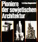 Cover of PIONIERE DER SOWJETISCHEN ARCHITEKTUR