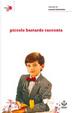 Cover of piccolo bastardo racconta