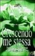 Cover of Crescendo me stessa. Dalla cura delle piante al giardinaggio interiore