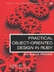 Cover of Practical Object Oriented Design in Ruby