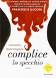 Cover of Complice lo specchio