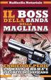 Cover of Il boss della banda della Magliana. Enrico De Pedis, la mala a Roma e i segreti del Vaticano
